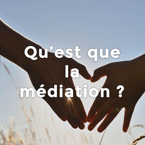 Qu'est ce que la mediation ?